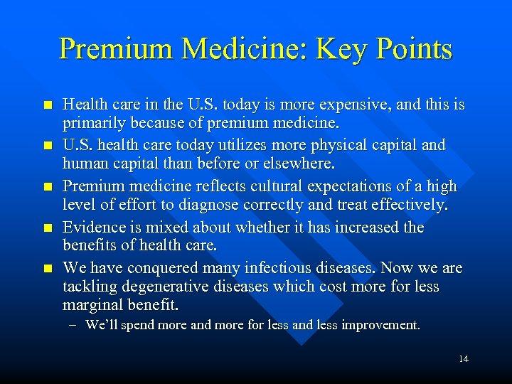 Premium Medicine: Key Points n n n Health care in the U. S. today