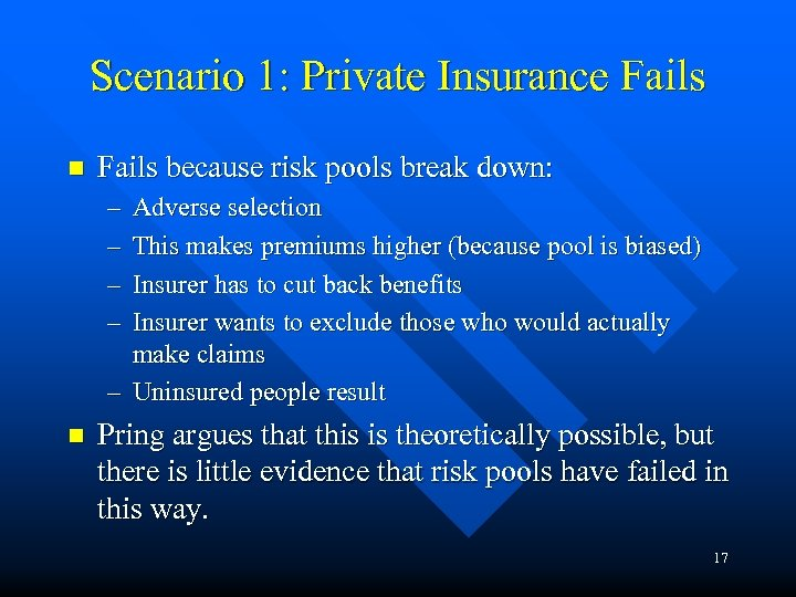 Scenario 1: Private Insurance Fails n Fails because risk pools break down: – –