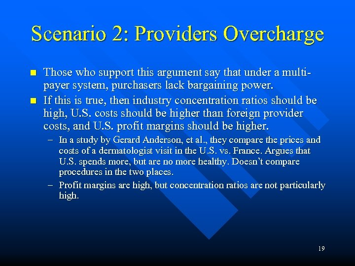 Scenario 2: Providers Overcharge n n Those who support this argument say that under
