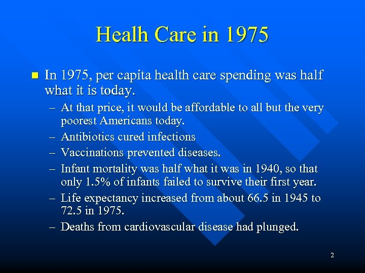 Healh Care in 1975 n In 1975, per capita health care spending was half