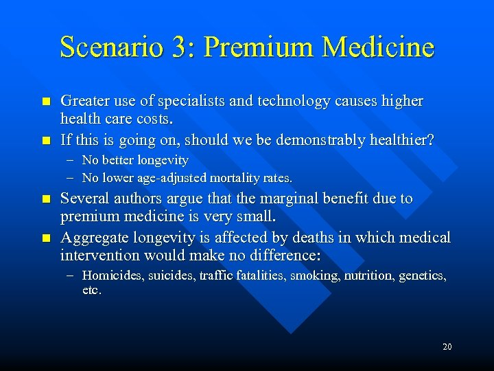 Scenario 3: Premium Medicine n n Greater use of specialists and technology causes higher