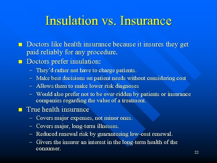 Insulation vs. Insurance n n Doctors like health insurance because it insures they get