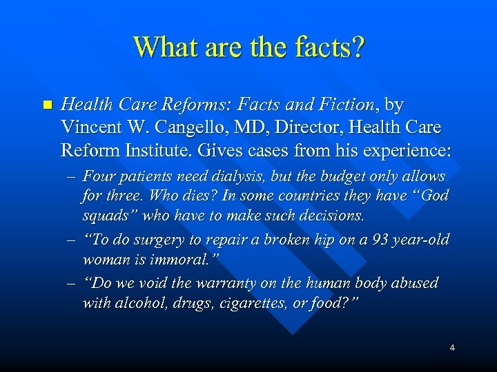 What are the facts? n Health Care Reforms: Facts and Fiction, by Vincent W.