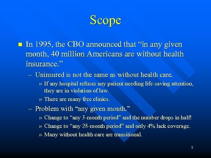 "Scope n In 1995, the CBO announced that ""in any given month, 40 million"