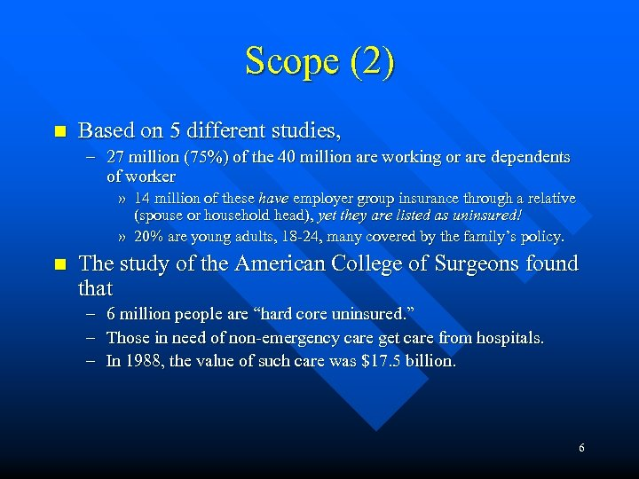 Scope (2) n Based on 5 different studies, – 27 million (75%) of the
