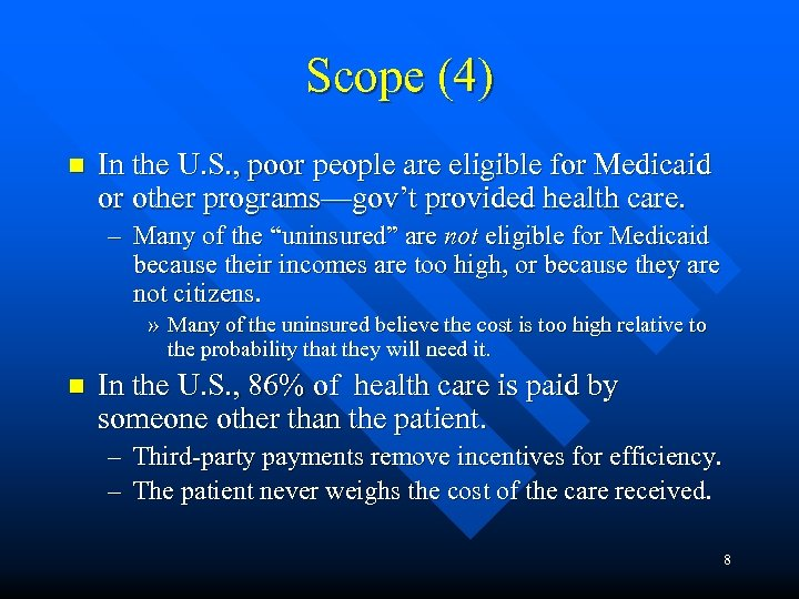 Scope (4) n In the U. S. , poor people are eligible for Medicaid