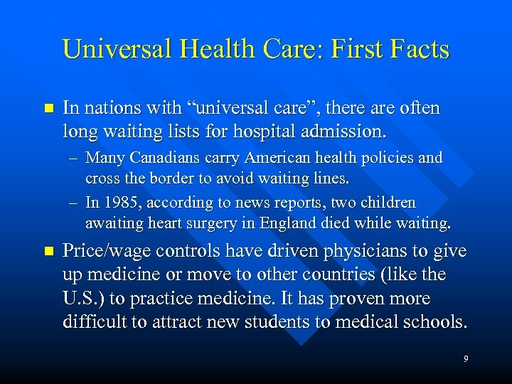 "Universal Health Care: First Facts n In nations with ""universal care"", there are often"