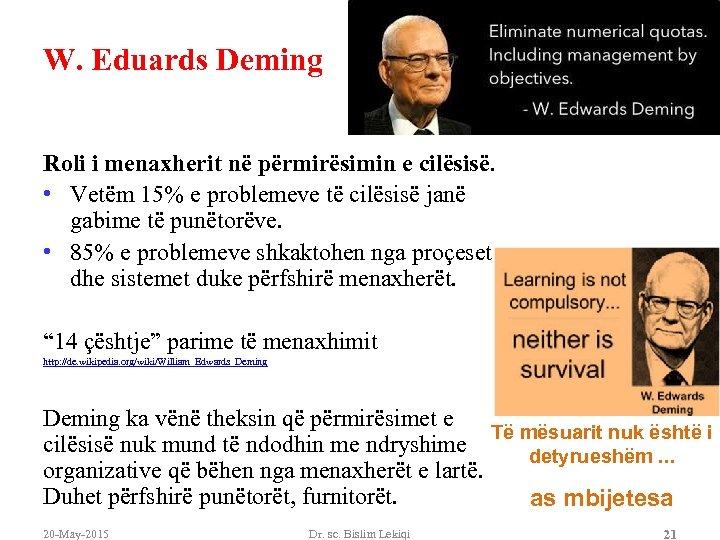 W. Eduards Deming Roli i menaxherit në përmirësimin e cilësisë. • Vetëm 15% e