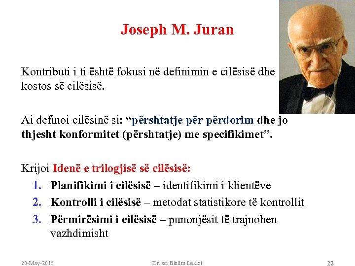 Joseph M. Juran Kontributi i ti është fokusi në definimin e cilësisë dhe kostos