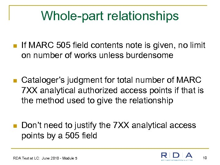 Whole-part relationships n If MARC 505 field contents note is given, no limit on