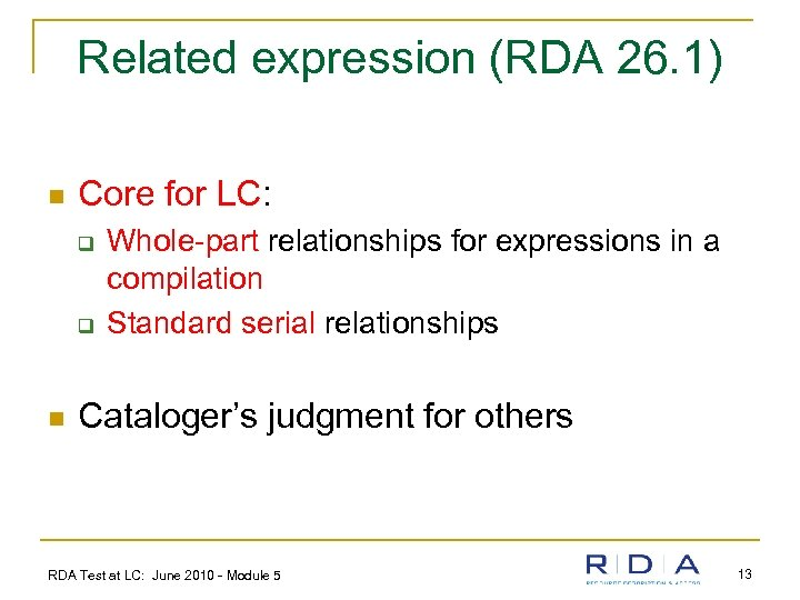 Related expression (RDA 26. 1) n Core for LC: q q n Whole-part relationships