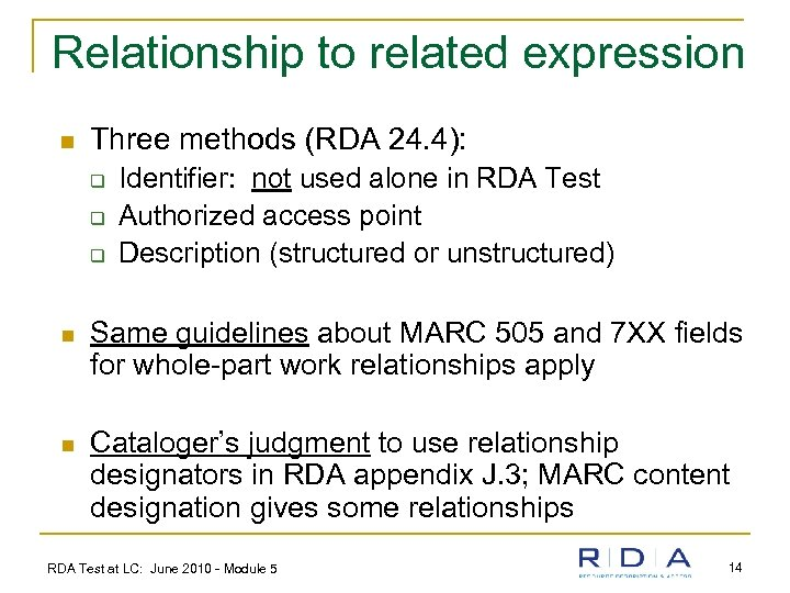 Relationship to related expression n Three methods (RDA 24. 4): q q q Identifier: