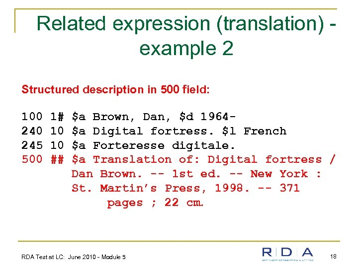 Related expression (translation) example 2 Structured description in 500 field: 100 245 500 1#