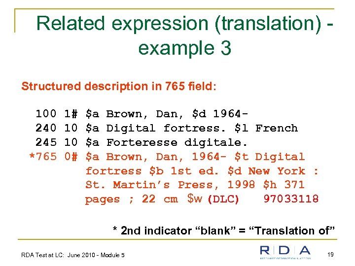 Related expression (translation) example 3 Structured description in 765 field: 100 245 *765 1#