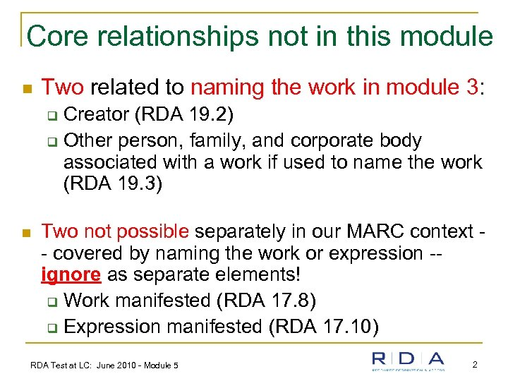 Core relationships not in this module n Two related to naming the work in