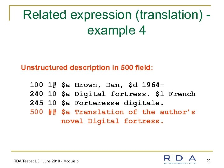 Related expression (translation) example 4 Unstructured description in 500 field: 100 245 500 1#