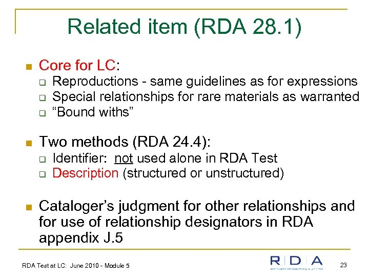Related item (RDA 28. 1) n Core for LC: q q q n Two