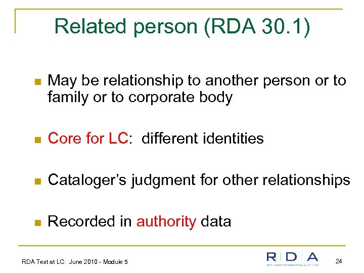 Related person (RDA 30. 1) n May be relationship to another person or to