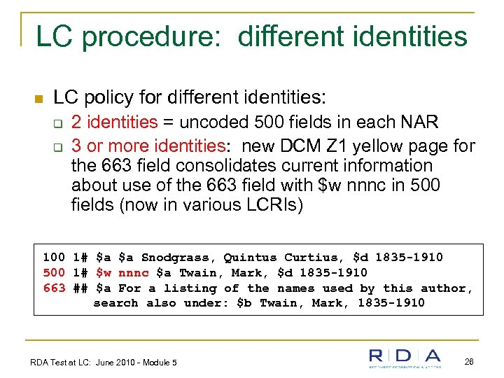 LC procedure: different identities n LC policy for different identities: q q 2 identities