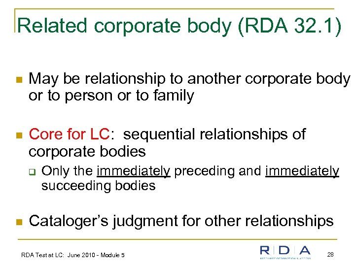 Related corporate body (RDA 32. 1) n May be relationship to another corporate body