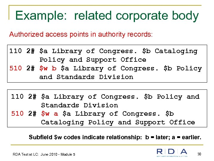 Example: related corporate body Authorized access points in authority records: 110 2# $a Library