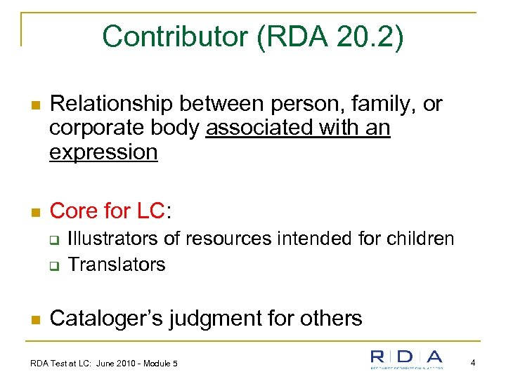 Contributor (RDA 20. 2) n Relationship between person, family, or corporate body associated with