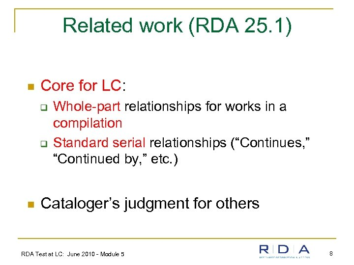 Related work (RDA 25. 1) n Core for LC: q q n Whole-part relationships