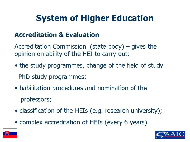 System of Higher Education Accreditation & Evaluation Accreditation Commission (state body) – gives the