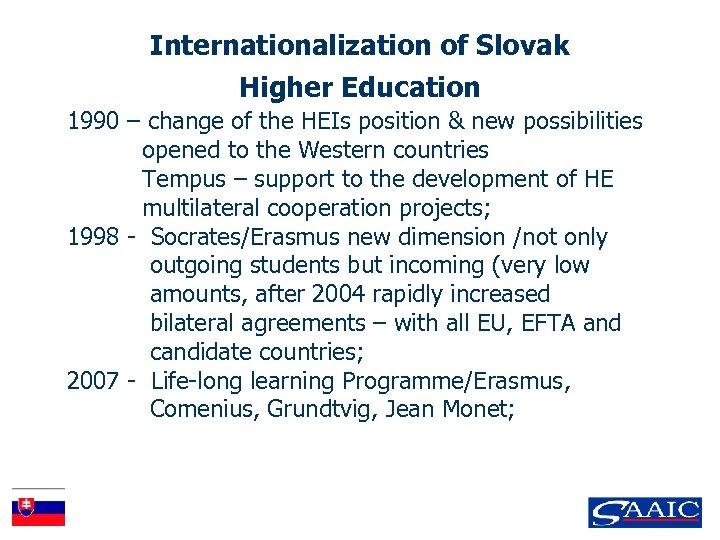 Internationalization of Slovak Higher Education 1990 – change of the HEIs position & new