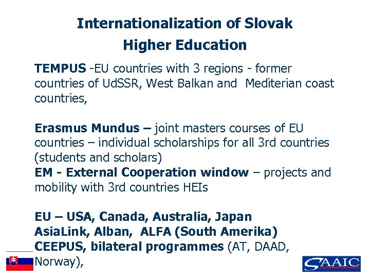 Internationalization of Slovak Higher Education TEMPUS -EU countries with 3 regions - former countries
