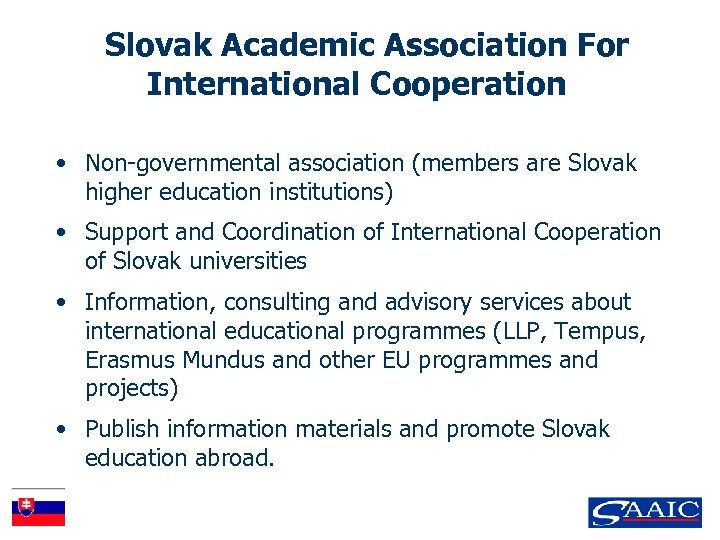 Slovak Academic Association For International Cooperation • Non-governmental association (members are Slovak higher education