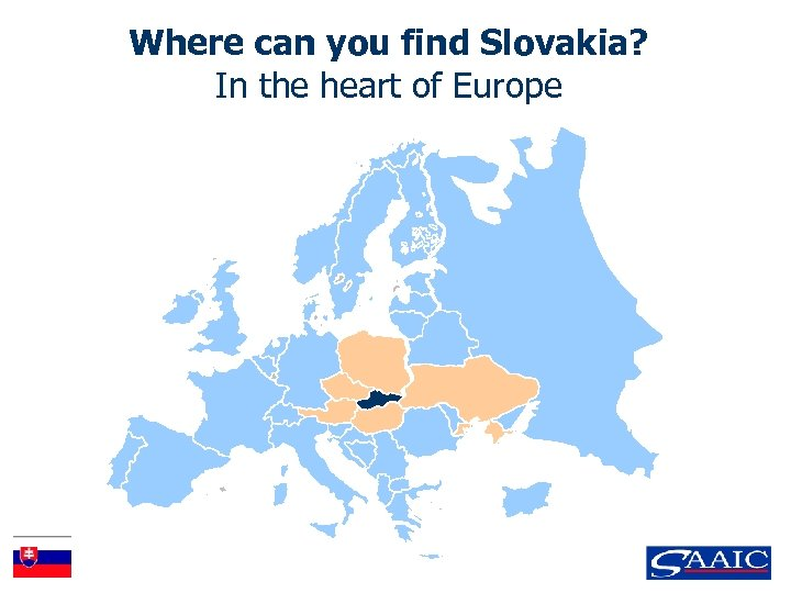 Where can you find Slovakia? In the heart of Europe