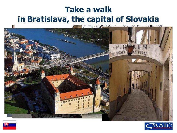 Take a walk in Bratislava, the capital of Slovakia