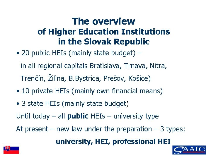 The overview of Higher Education Institutions in the Slovak Republic • 20 public HEIs
