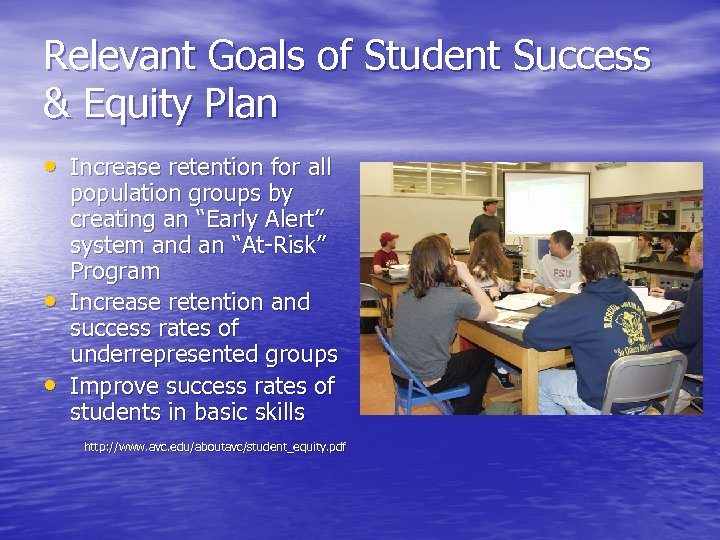 Relevant Goals of Student Success & Equity Plan • Increase retention for all •