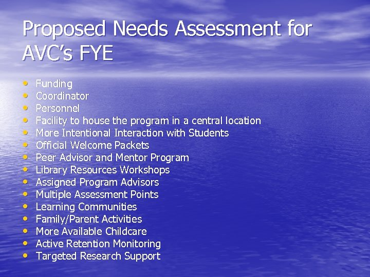Proposed Needs Assessment for AVC's FYE • • • • Funding Coordinator Personnel Facility