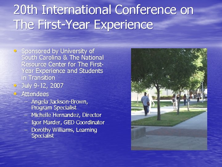 20 th International Conference on The First-Year Experience • Sponsored by University of •
