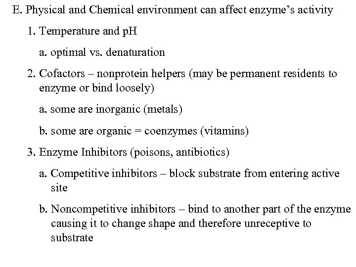 E. Physical and Chemical environment can affect enzyme's activity 1. Temperature and p. H