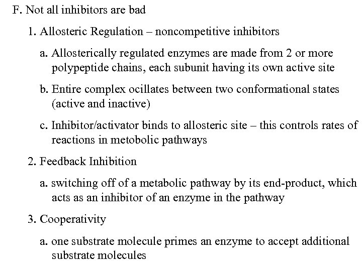 F. Not all inhibitors are bad 1. Allosteric Regulation – noncompetitive inhibitors a. Allosterically