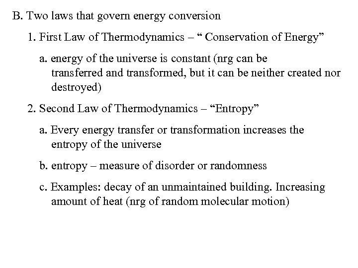 """B. Two laws that govern energy conversion 1. First Law of Thermodynamics – """""""