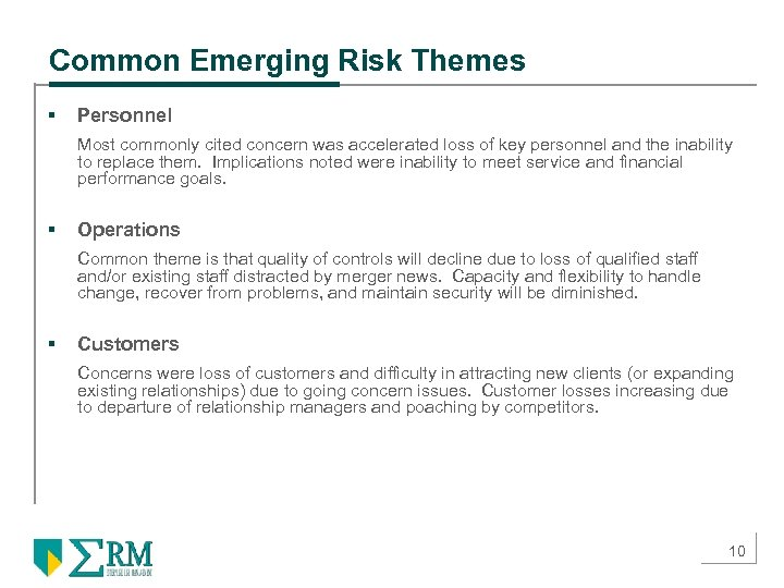 Common Emerging Risk Themes § Personnel Most commonly cited concern was accelerated loss of