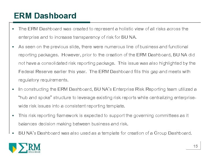 ERM Dashboard § The ERM Dashboard was created to represent a holistic view of