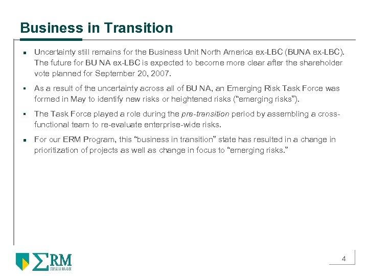 Business in Transition n Uncertainty still remains for the Business Unit North America ex-LBC