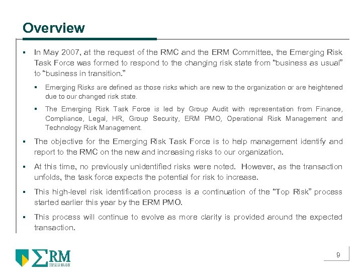 Overview § In May 2007, at the request of the RMC and the ERM