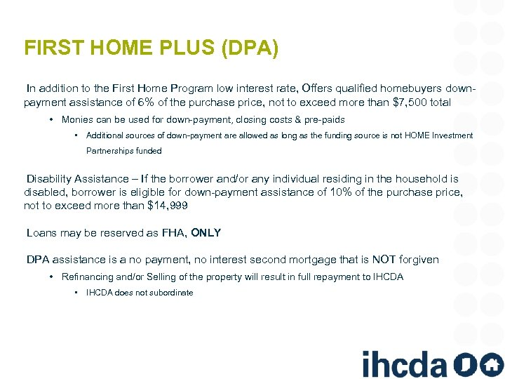 FIRST HOME PLUS (DPA) In addition to the First Home Program low interest rate,