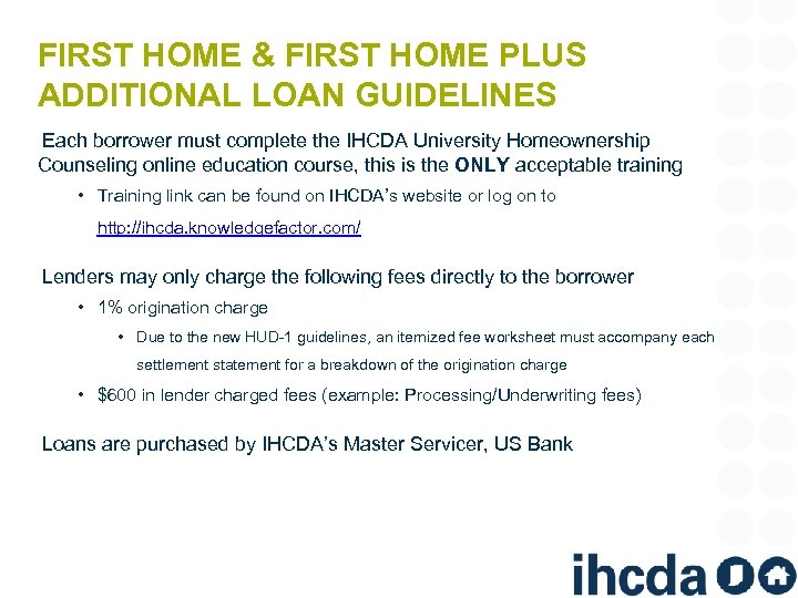FIRST HOME & FIRST HOME PLUS ADDITIONAL LOAN GUIDELINES Each borrower must complete the