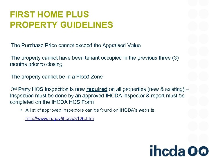 FIRST HOME PLUS PROPERTY GUIDELINES The Purchase Price cannot exceed the Appraised Value The