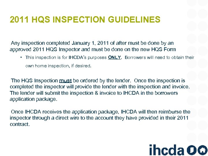 2011 HQS INSPECTION GUIDELINES Any inspection completed January 1, 2011 of after must be