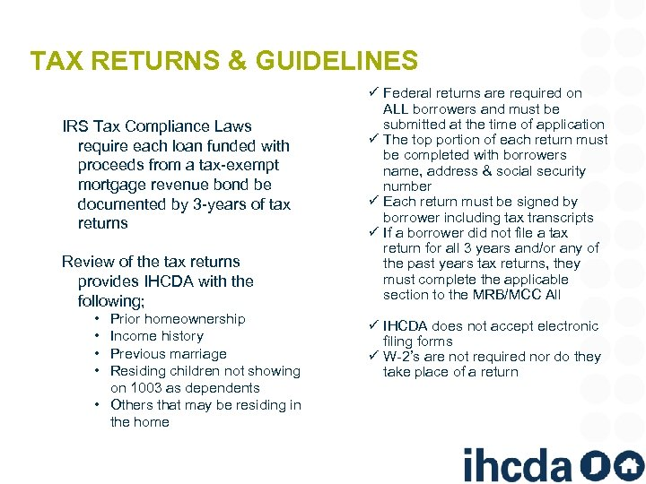 TAX RETURNS & GUIDELINES IRS Tax Compliance Laws require each loan funded with proceeds