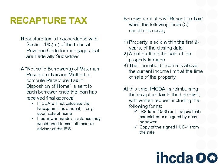 RECAPTURE TAX Recapture tax is in accordance with Section 143(m) of the Internal Revenue